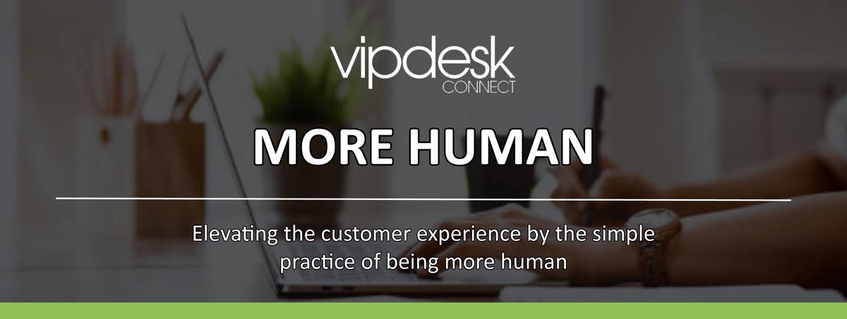 VIPdesk More Human Newsletter